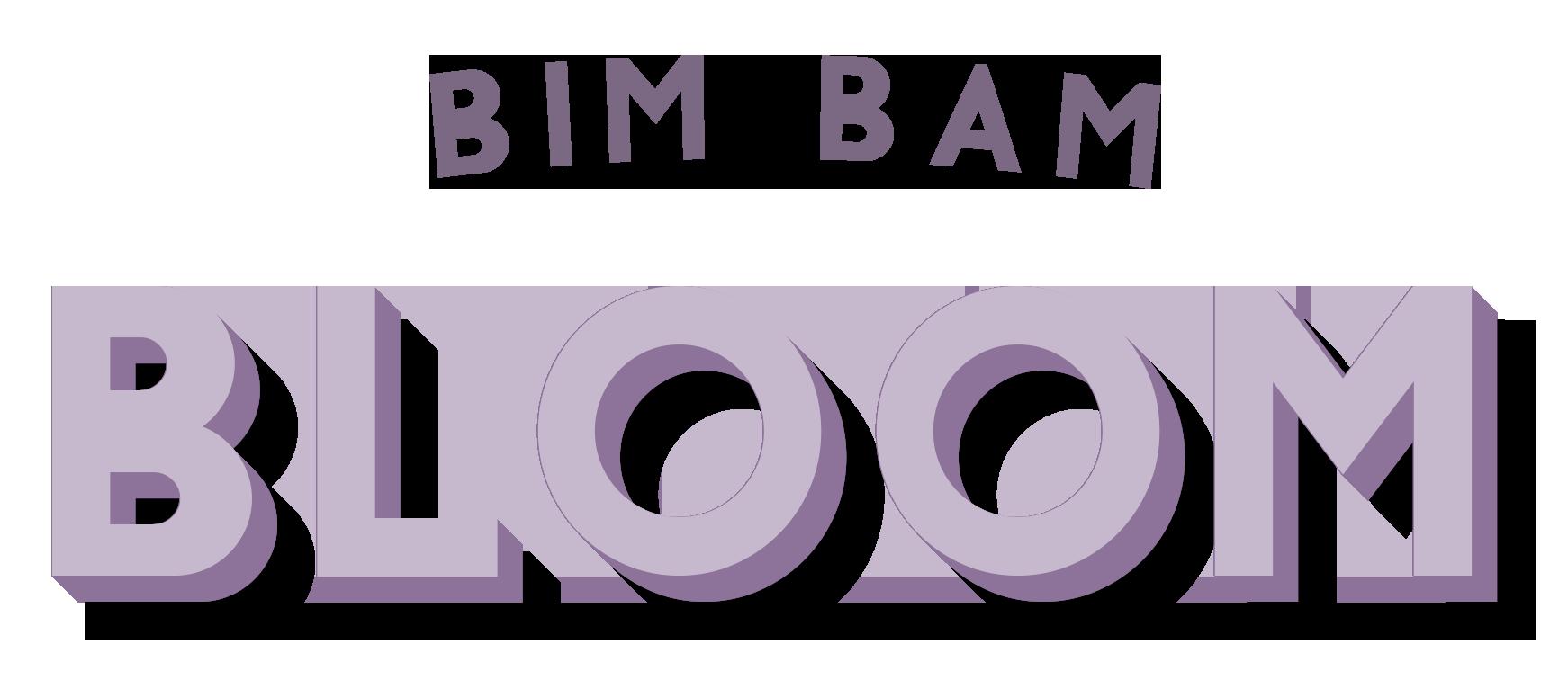 Bim Bam Bloom